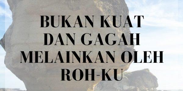 BUKAN KUAT DAN GAGAH  MELAINKAN OLEH ROH-KU (by Ps. Nehemia Lolowang)